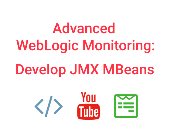 ADVANCED-WEBLOGIC-MONITORING-AND-AUTOMATION-DEVELOP-JMX-MBEANS