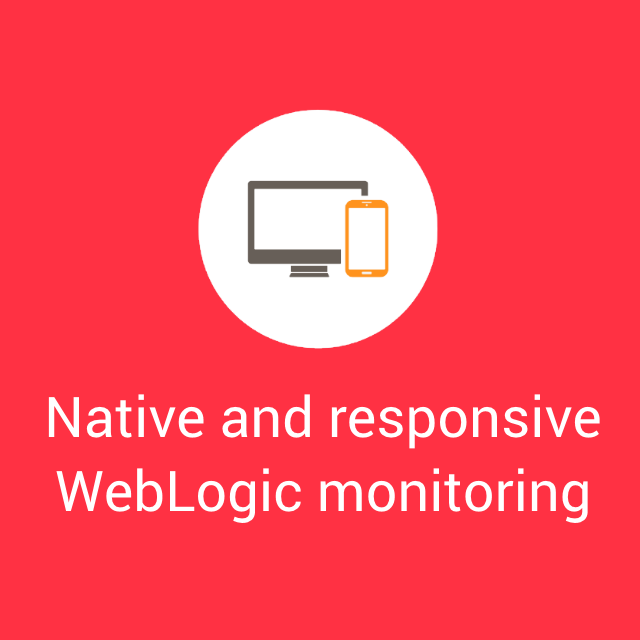 WLSDM: Native and Responsive WebLogic Monitoring Tool